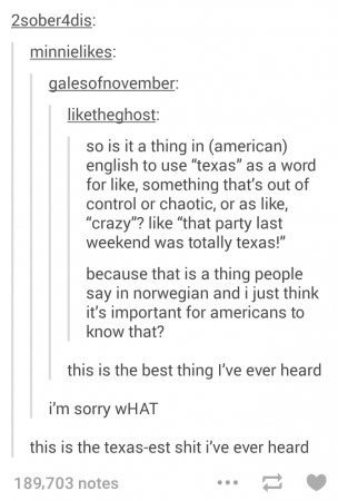 Y All Norwegians Use The Word Quot Texas Quot As Slang To Mean